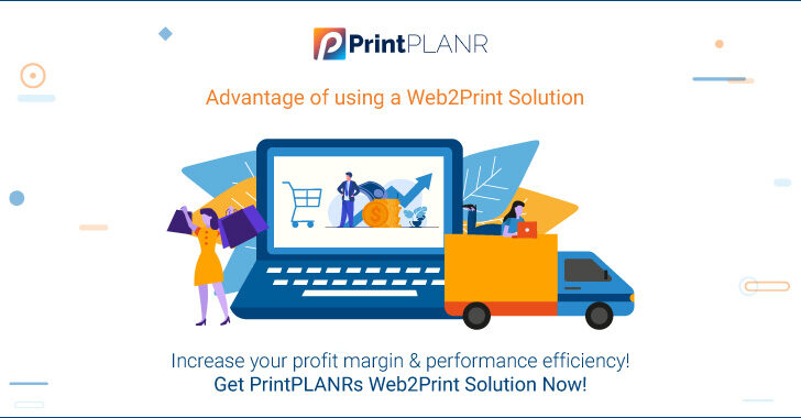 Advantages of using a Web2Print Solution